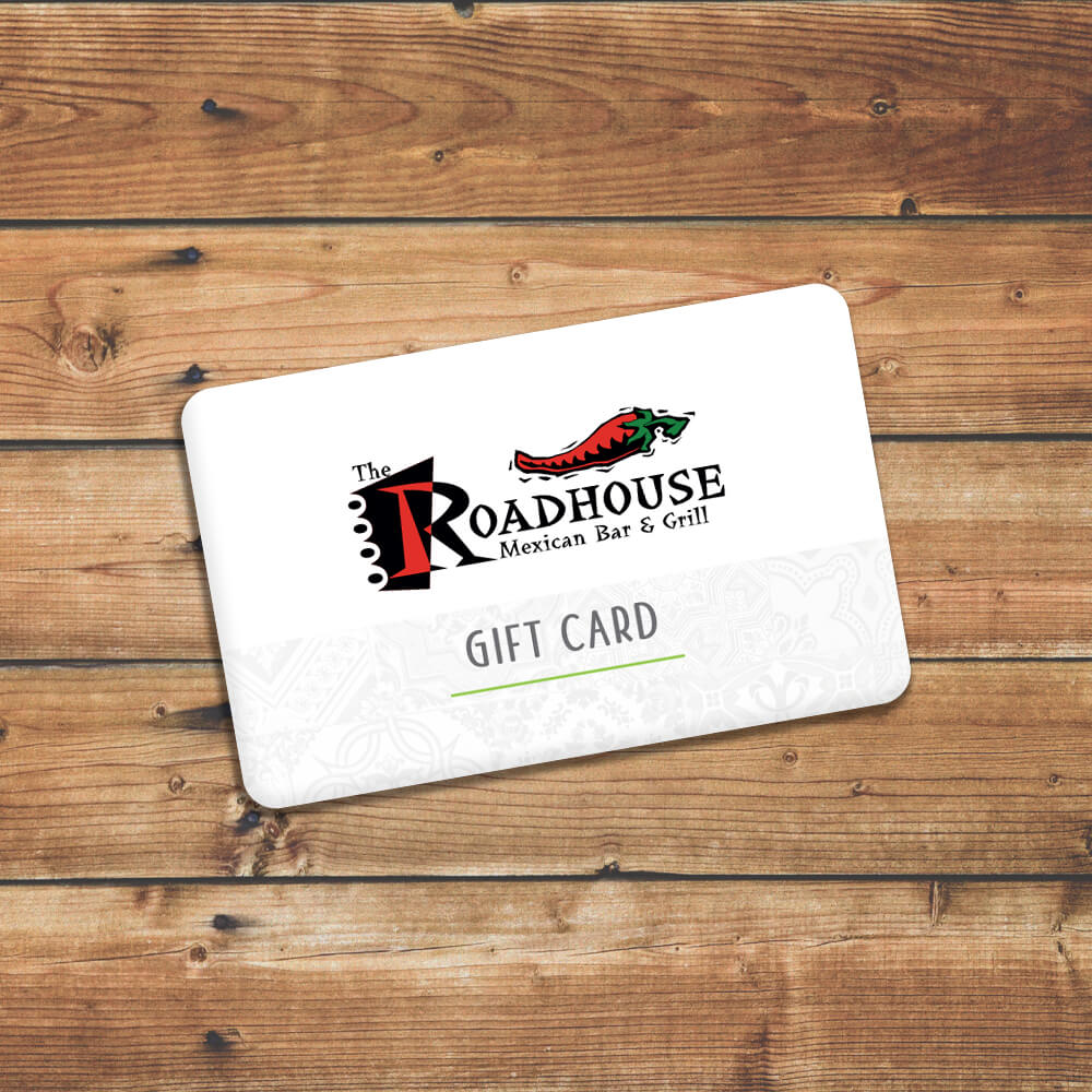 Roadhouse Mexican Bar & Grill - Gift Cards Available